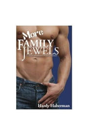 More Family Jewels: Further Exploration into Male Genitorture ebook by Hardy Haberman