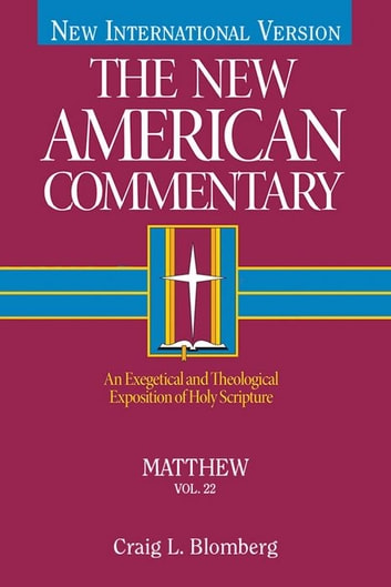 The New American Commentary Volume 22 - Matthew ebook by Craig L. Blomberg