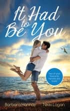 It Had To Be You - 2 Book Box Set ebook by