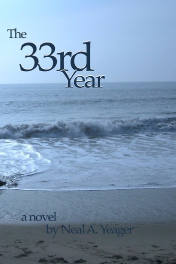 The 33rd Year ebook by Neal A. Yeager