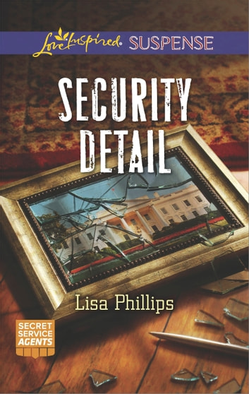 Security Detail - Faith in the Face of Crime ebook by Lisa Phillips