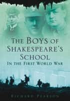 Boys of Shakespeare's School ebook by Richard Pearson