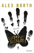 L'uomo dei sussurri ebook by Alex North