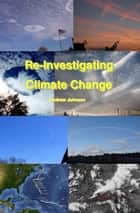 Re-Investigating Climate Change ebook by Andrew Johnson