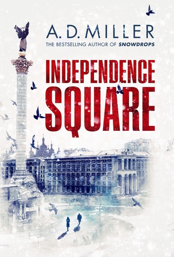 Independence Square ebook by A. D. Miller