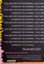 The Simpsons - An Uncensored, Unauthorized History ebook by John Ortved