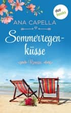 Sommerregenküsse - Roman ebook by Ana Capella