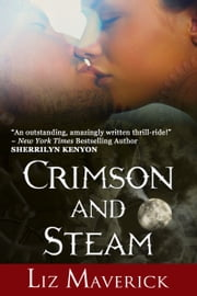 Crimson & Steam (Crimson City Paranormal Romance) ebook by Liz Maverick