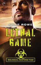 Lethal Game ebook by Julie Rowe