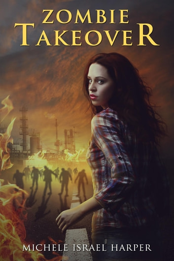 Zombie Takeover - Book One of the Candace Marshall Chronicles ebook by Michele Israel Harper