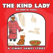 THE KIND LADY - - A JIMMY JAMES STORY ebook by John W. Paull