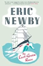 The Last Grain Race ebook by Eric Newby