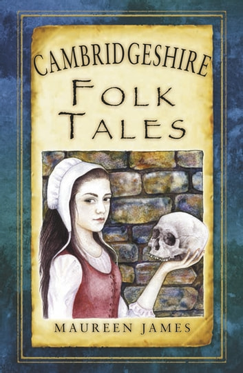 Cambridgeshire Folk Tales ebook by Maureen James