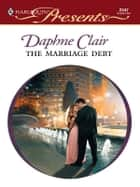 The Marriage Debt ebook by Daphne Clair