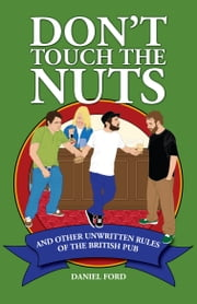 Don't Touch The Nuts ebook by Daniel Ford