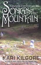 Songs in the Mountain ebook by Kari Kilgore