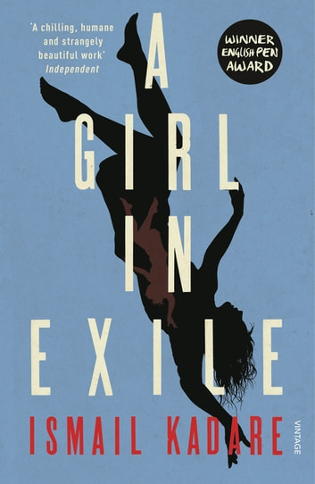 A Girl in Exile ebook by Ismail Kadare
