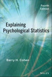 Explaining Psychological Statistics ebook by Barry H. Cohen