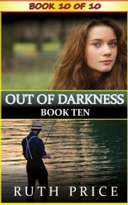 Out of Darkness - Book 10 - Out of Darkness Serial (An Amish of Lancaster County Saga), #10 ebook by Ruth Price