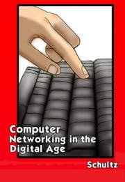 Computer Networking in a Digital Age ebook by Simon Schultz