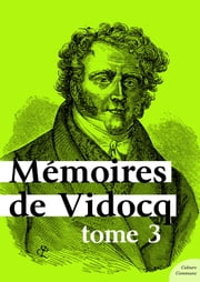 Mémoires de Vidocq, tome 3 ebook by Vidocq