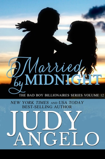 Married by Midnight - The BAD BOY BILLIONAIRES Series, #12 ebook by JUDY ANGELO