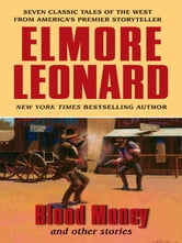 Blood Money and Other Stories ebook by Elmore Leonard
