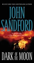 Dark of the Moon ebook by John Sandford