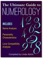 The Ultimate Guide to Numerology ebook by Linda Alchin