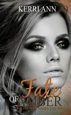 Fate of Amber (A Paranormal Romance) ebook by Kerri Ann