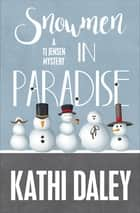 Snowmen in Paradise ebook by Kathi Daley
