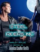 Steel Riders MC ebook by Jessica Coulter Smith, Harley Wylde