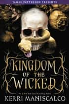 Kingdom of the Wicked ebook by Kerri Maniscalco