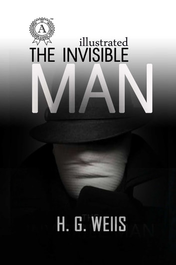 The Invisible Man ebook by Herbert Wells