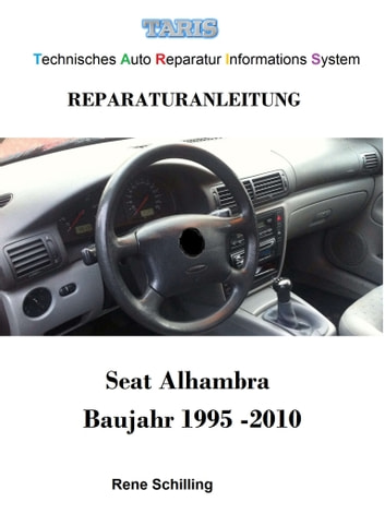 Taris Reparaturanleitung Alhambra - Technisches Auto Reparatur Informations System eBook by Alex Manga