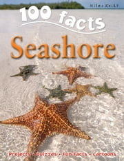 100 Facts Seashore ebook by Steve Parker
