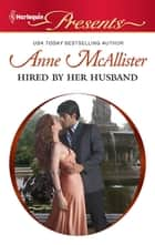 Hired by Her Husband ebook by Anne Mcallister