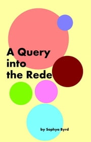 A Query into the Rede ebook by Sophya Byrd