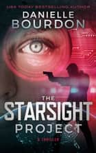 The Starsight Project ebook by Danielle Bourdon
