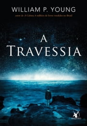 A travessia ebook by William P. Young