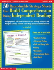50 Reproducible Strategy Sheets That Build Comprehension During Independent Reading: Engaging Forms That Guide Students to Use Reading Strategies and ebook by Robb, Anina