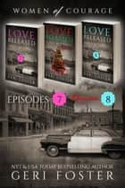 Love Released Box Set, Episodes 7-8 plus bonus Christmas story ebook by Geri Foster