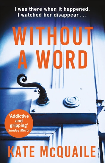 Without a Word - The shocking and addictive mystery that you won't be able to put down ebook by Kate McQuaile