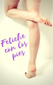 Fetiche con los pies ebooks by Jeannine  Libby