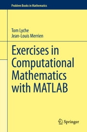 Exercises in Computational Mathematics with MATLAB ebook by Tom Lyche,Jean-Louis Merrien