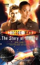 Doctor Who: The Story of Martha ebook by Dan Abnett