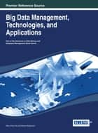 Big Data Management, Technologies, and Applications ebook by Wen-Chen Hu, Naima Kaabouch