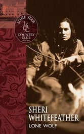 Lone Wolf ebook by Sheri WhiteFeather