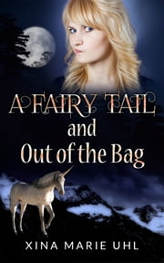A Fairy Tail and Out of the Bag ebook by Xina Marie Uhl
