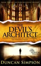 The Devil's Architect - The Dark Horizon Trilogy, #2 e-kirjat by Duncan Simpson